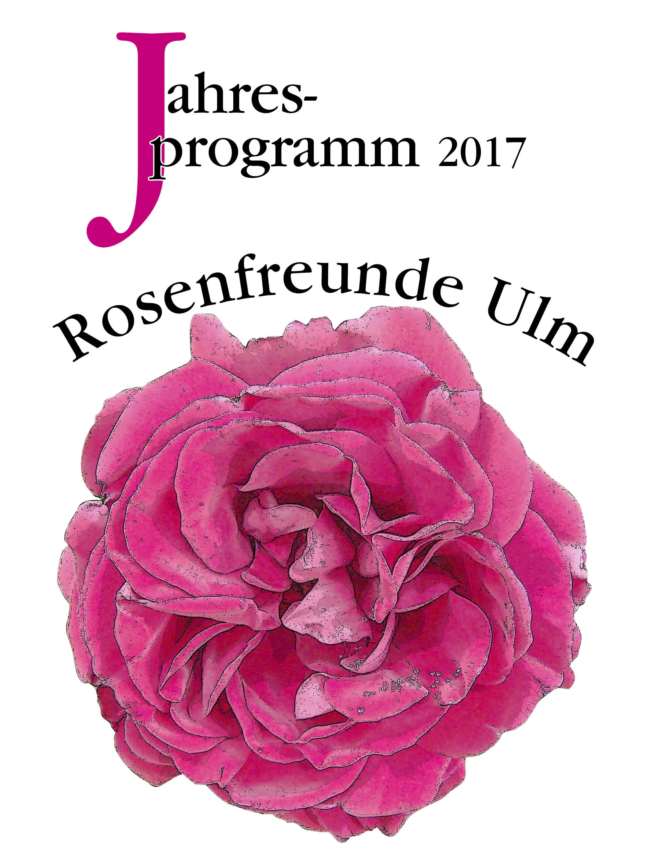 jahresprogramm 2017 der rosenfreunde ulm rosenfreunde ulm. Black Bedroom Furniture Sets. Home Design Ideas